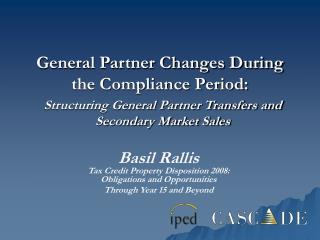 General Partner Changes During the Compliance Period: