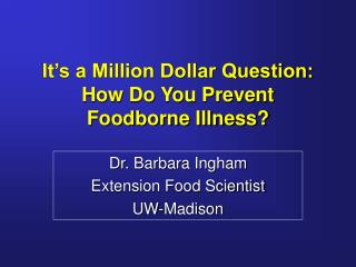 It's a Million Dollar Question: How Do You Prevent Foodborne Illness?