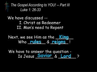 The Gospel According to YOU! -- Part III 	Luke 1: 26-33
