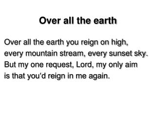 Over all the earth