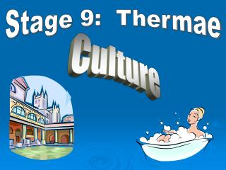 Stage 9:  Thermae