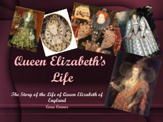 Queen Elizabeth's  Life