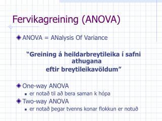 Fervikagreining (ANOVA)