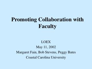 Promoting Collaboration with Faculty