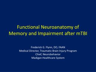 Functional  Neuroanatomy  of Memory and Impairment after  mTBI