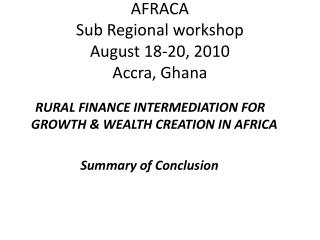 AFRACA Sub Regional workshop August 18-20, 2010 Accra, Ghana