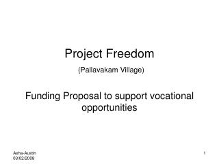 Project Freedom (Pallavakam Village) Funding Proposal to support vocational opportunities