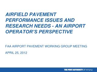 AIRFIELD PAVEMENT PERFORMANCE ISSUES AND RESEARCH NEEDS - AN AIRPORT OPERATOR'S PERSPECTIVE