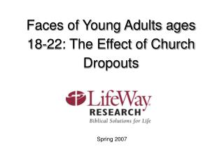 Faces of Young Adults ages 18-22: The Effect of Church Dropouts