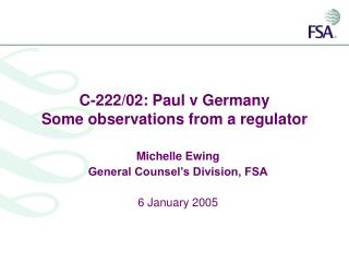C-222/02: Paul v Germany Some observations from a regulator