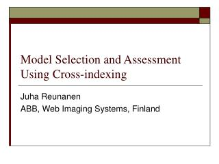Model Selection and Assessment Using Cross-indexing