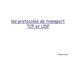 les protocoles de transport TCP et UDP