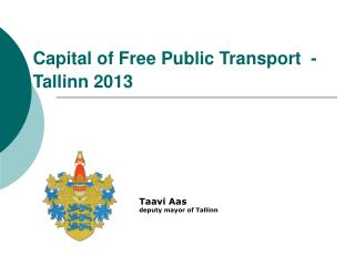 Capital of Free Public Transport  -Tallinn 2013