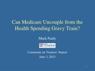 Can Medicare Uncouple from the Health Spending Gravy Train?