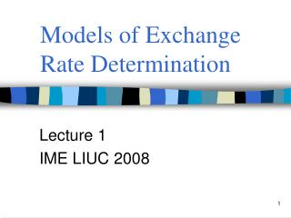 Models of Exchange  R ate Determination