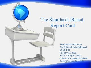 The	Standards-Based         Report Card
