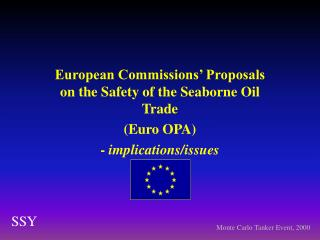 European Commissions' Proposals on the Safety of the Seaborne Oil Trade (Euro OPA)