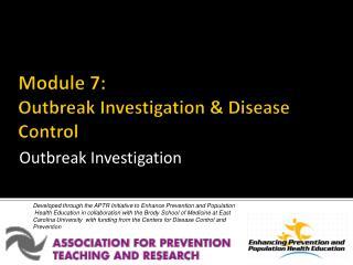 Module 7: Outbreak Investigation & Disease Control