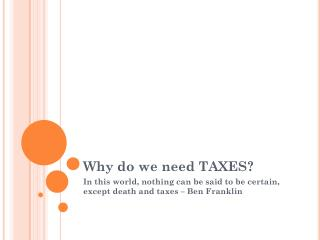 Why do we need TAXES?