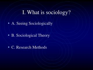 I. What is sociology?
