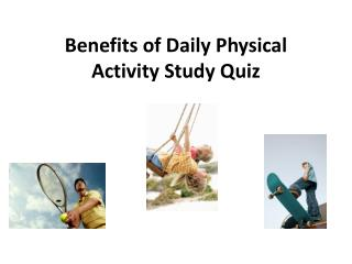 Benefits  of Daily Physical  Activity Study Quiz