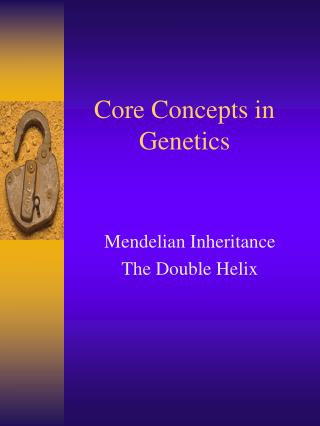 Core Concepts in Genetics
