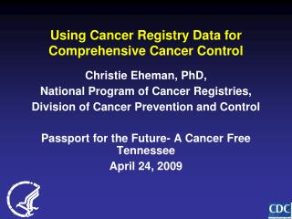 Using Cancer Registry Data for Comprehensive Cancer Control