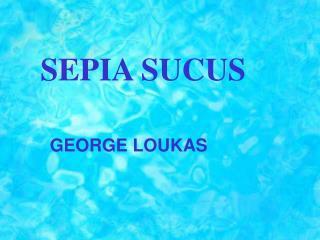 SEPIA SUCUS