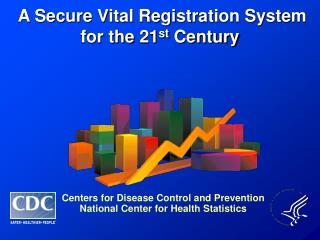 A Secure Vital Registration System for the 21 st  Century