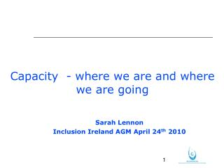 Capacity  - where we are and where we are going