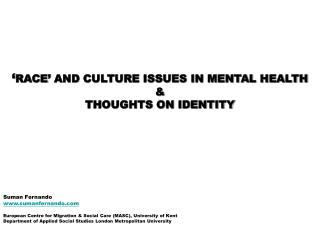 � RACE� AND CULTURE ISSUES IN MENTAL HEALTH & THOUGHTS ON IDENTITY