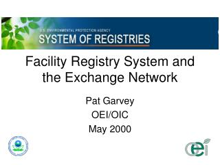 Facility Registry System and the Exchange Network