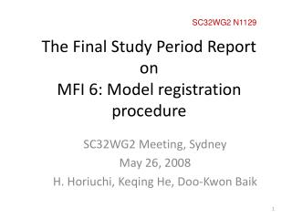 The Final Study Period Report  on MFI 6: Model registration procedure