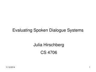 Evaluating Spoken Dialogue Systems