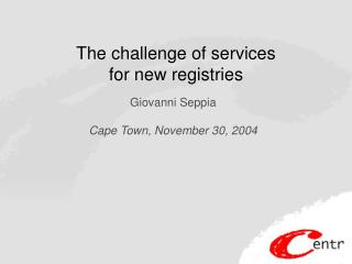 The challenge of services  for new registries