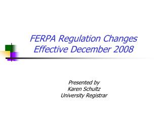 FERPA Regulation Changes Effective December 2008