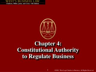 Chapter 4: Constitutional Authority  to Regulate Business