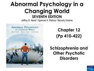 Chapter 12 (Pp 410-422) Schizophrenia and Other Psychotic Disorders