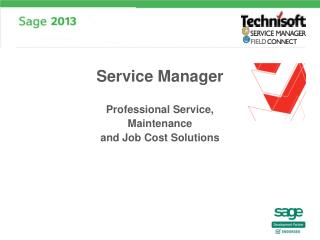 Professional Service, Maintenance and Job Cost Solutions Presented by