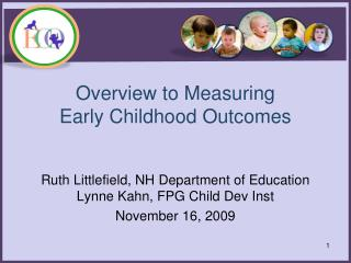 Overview to Measuring  Early Childhood Outcomes