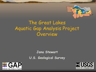 The Great Lakes  Aquatic Gap Analysis Project Overview