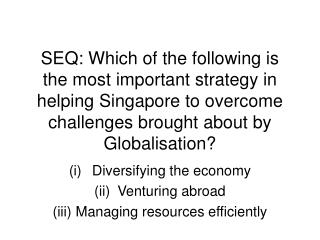 Diversifying the economy Venturing abroad Managing resources efficiently