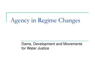 Agency in Regime Changes
