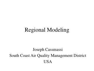 Regional Modeling