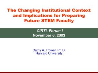 The Changing Institutional Context and Implications for Preparing Future STEM Faculty