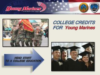 COLLEGE CREDITS  FOR   Young Marines