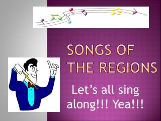 Songs of the Regions