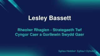Lesley Bassett Rheolwr Rhaglen -  Strategaeth Twf Cyngor Caer  a  Gorllewin Swydd Gaer