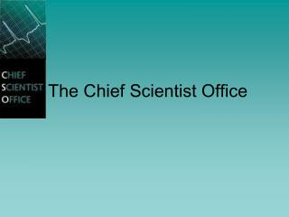 The Chief Scientist Office