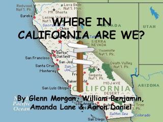 WHERE IN CALIFORNIA ARE WE?